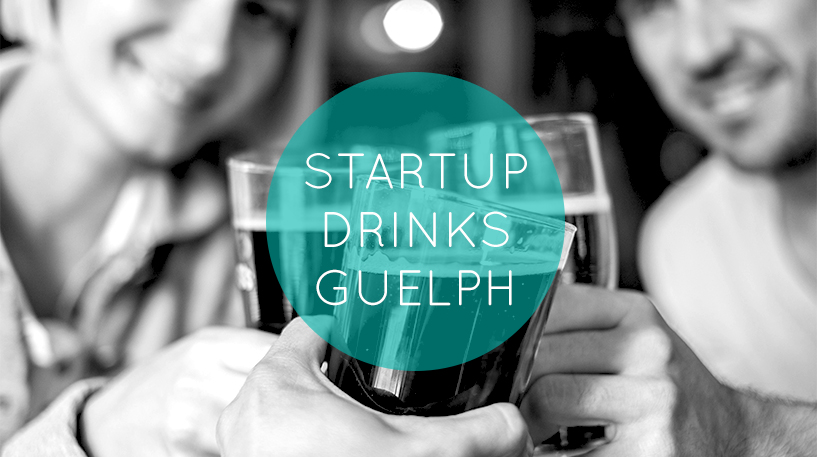 Startup Drinks Guelph