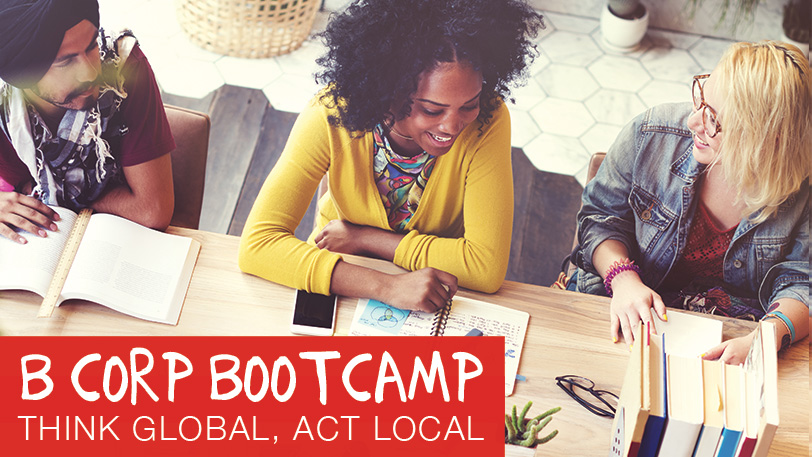 B Corp Bootcamp - Think global, Act Local