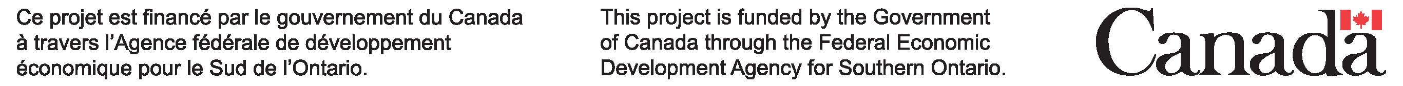 Ce projet est financé par le gouvernement du Canada à travers l'Agence fédérale de développment économic pour le Sud de L'Ontario