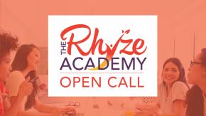 Rhyze Academy Open Call