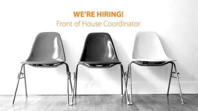 We're hiring! Front of House Coordinator