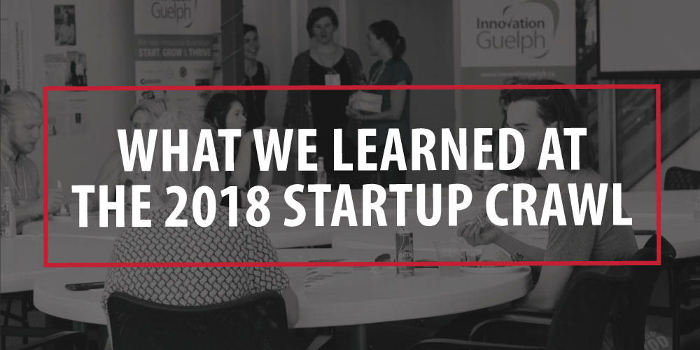 What We Learned at the 2018 startup crawl