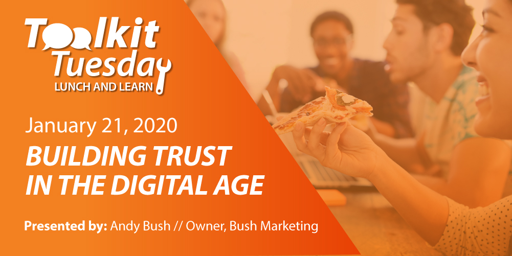 Toolkit Tuesday lunch and learn, building trust in the digital age - January 21, 2020