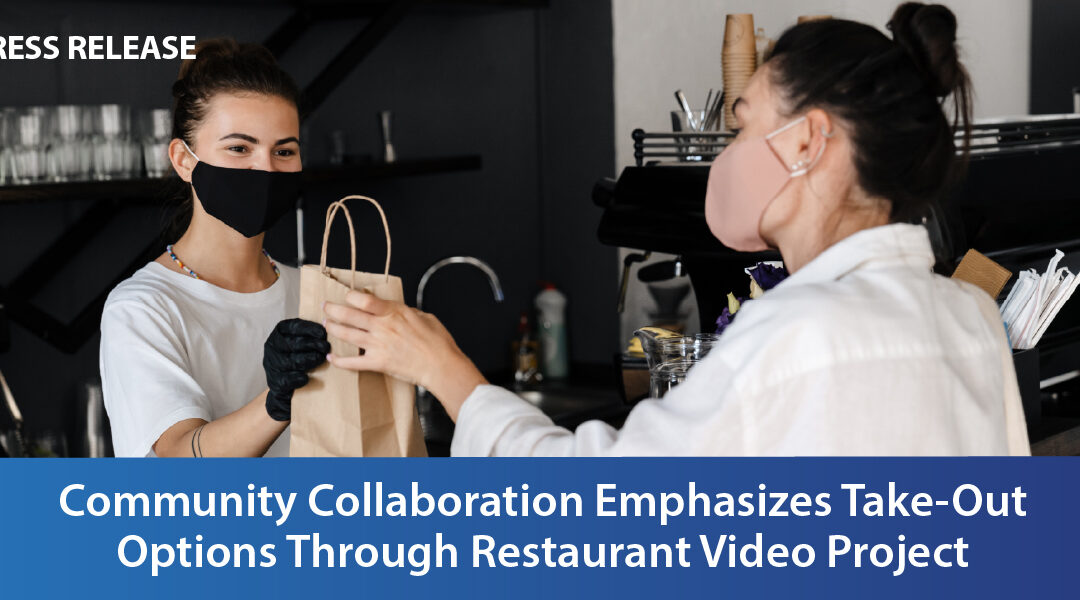 Community Collaboration Emphasizes Take-Out Options Through Restaurant Video Project