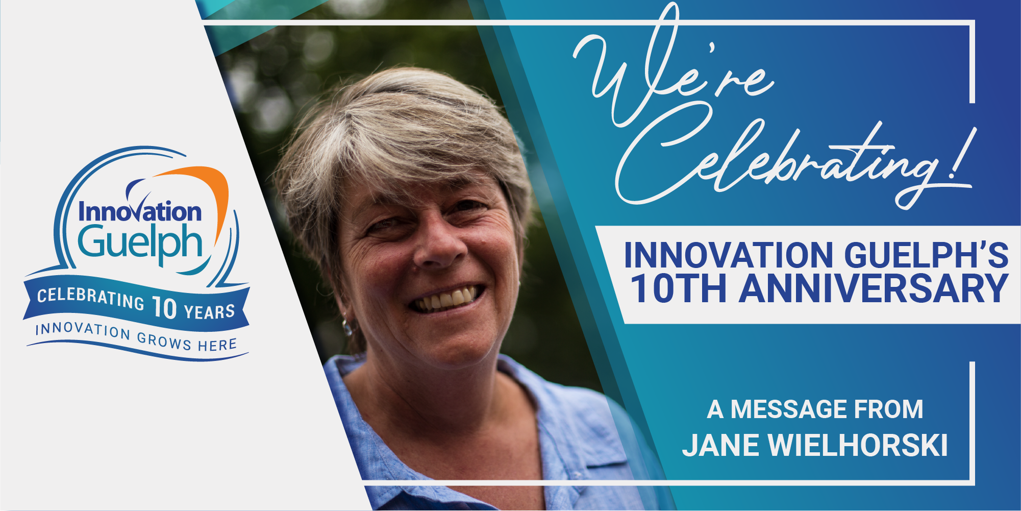 Jane Wielhorski Innovation Guelph 10th year anniversary