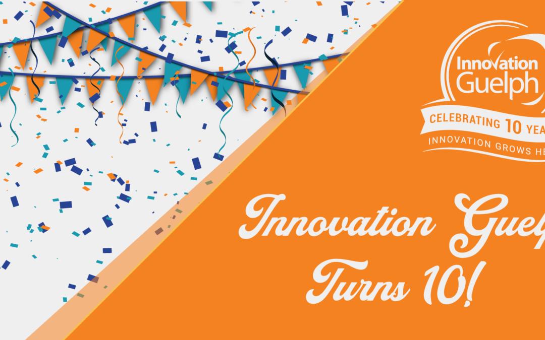 Innovation Guelph Turns 10