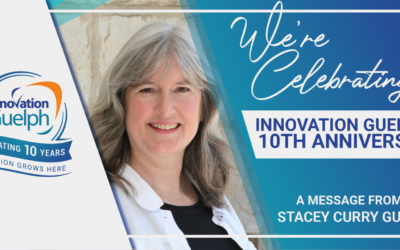 Innovation Guelph's 10th Anniversary – A Message from Stacey Curry Gunn